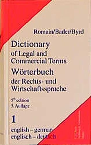 Dictionary of Legal & Commercial Terms/Worterbuch der Rechts & Wirtschaftssprache (English and German Edition) by Alfred Romain (1999-12-31)