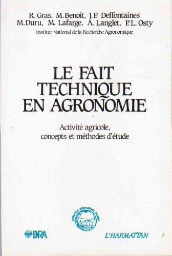 Le Fait technique en agronomie: Activité agricole, concepts et méthodes d'étude