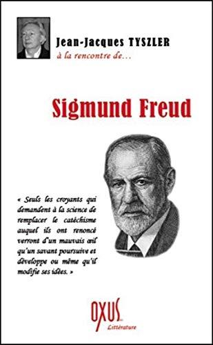 A la rencontre de. Sigmund Freud