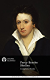 Complete Works of Percy Bysshe Shelley (Delphi Classics) (Delphi Poets Series Book 17) (English Edition)