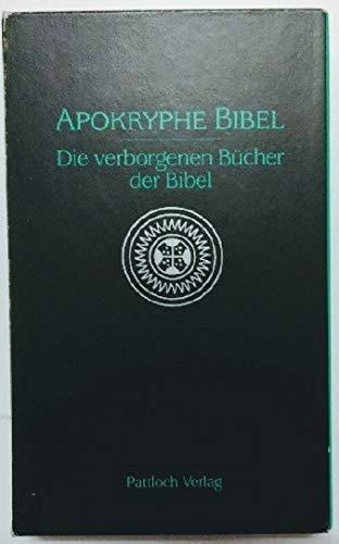 Apokryphe Bibel (Pattloch). Die verborgenen Bücher der Bibel
