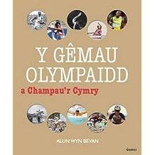 Gmau Olympaidd a Champau'r Cymry, Y