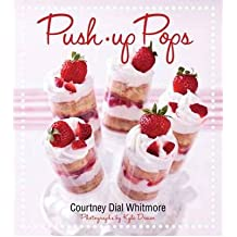 [ [ Push-Up Pops ] ] By Whitmore, Courtney Dial ( Author ) Mar - 2012 [ Hardcover ]