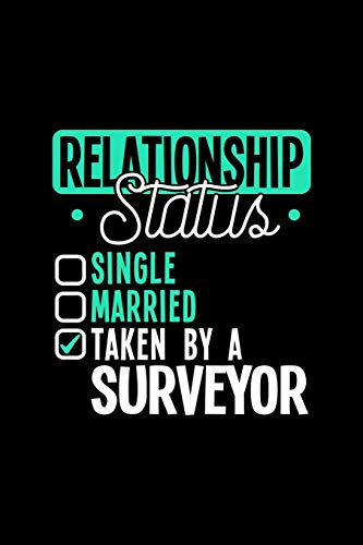 RELATIONSHIP STATUS TAKEN BY A SURVEYOR: 6x9 inches checkered notebook, 120 Pages, Composition Book and Journal, lovely gift for your favorite Surveyor -