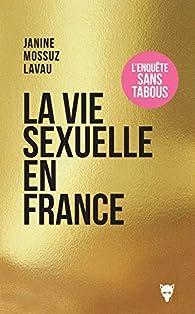 La vie sexuelle en France par Janine Mossuz-Lavau