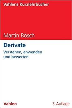 Derivate: Verstehen, anwenden und bewerten (Vahlens Kurzlehrbücher)