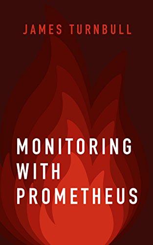 Monitoring with Prometheus (English Edition)