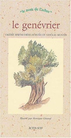 Le Genévrier par Valérie Bertaudière-Montès, Nicolas Montès
