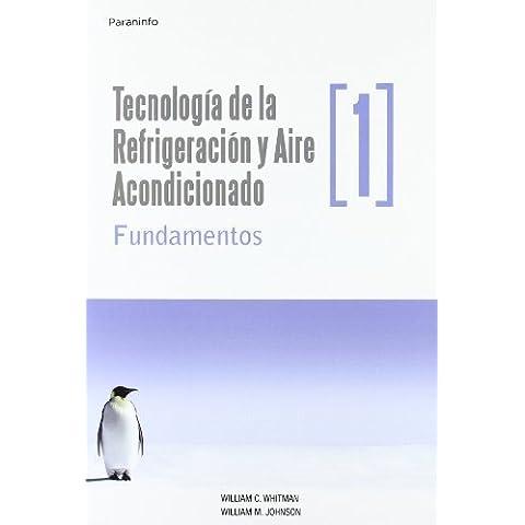 TecnologíadelarefrigeraciónyaireacondicionadotomoI.Fundamentos (Technologia de la Refrigeracion y Aire