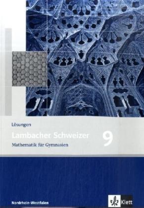 Lambacher Schweizer Mathematik 9. Ausgabe Nordrhein-Westfalen: Lösungen Klasse 9 (Lambacher Schweizer. Ausgabe für Nordrhein-Westfalen ab 2005)