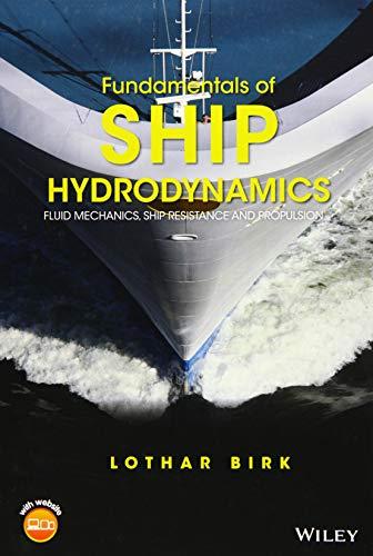 Fundamentals of Ship Hydrodynamics: Fluid Mechanics, Ship Resistance and Propulsion