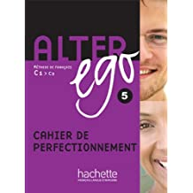 Alter ego. Cahier d'activités. Per le Scuole superiori: Alter Ego 5. Cahier D'Exercices