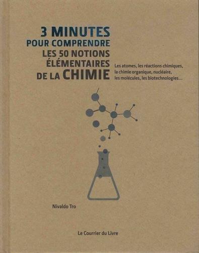 3 minutes pour comprendre les 50 notions élémentaires de la chimie par Collectif