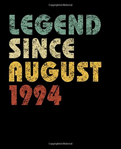 Legend Since August 1994: Vintage Birthday Gift Notebook With Lined College Ruled Paper. Funny Quote Sayings Notepad Journal For Taking Notes At Work Or Home For People Born in 1994. -