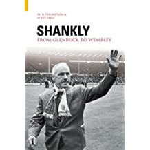 Shankly: From Glenbuck To Wembley (100 Greats S.)