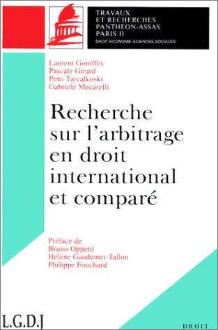 Recherches sur l'arbitrage en droit international et compré par Laurent Gouiffès