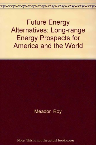 Future Energy Alternatives: Long-range Energy Prospects for America and the World