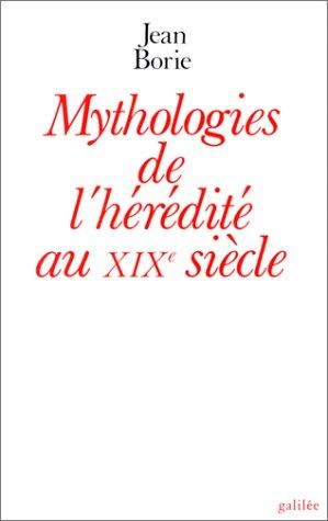 Mythologies de l'hérédité au XIX, siècle