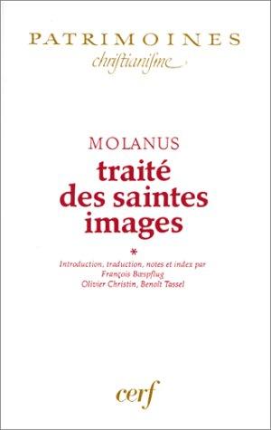 Le Traité des saintes images, tome 1 par Molanus