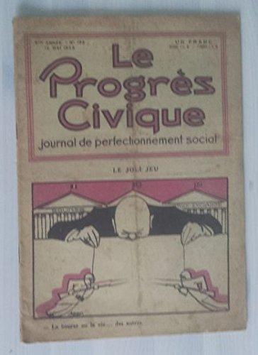 Revue Le Progrès Civique. Numéro 195. Mai 1923. Le Joli Jeu. La Bourse Ou La Vie...Des Autres. par Collectif