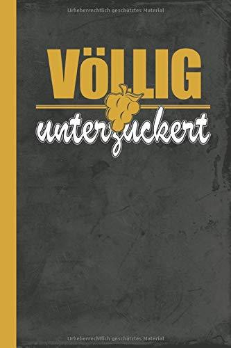 Völlig Unterzuckert: Rotwein Notizbuch A5 Kariert (Weinanbau, Band 1)