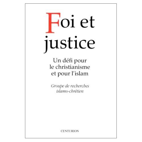 Foi et justice : un défi pour le christianisme et pour l'islam