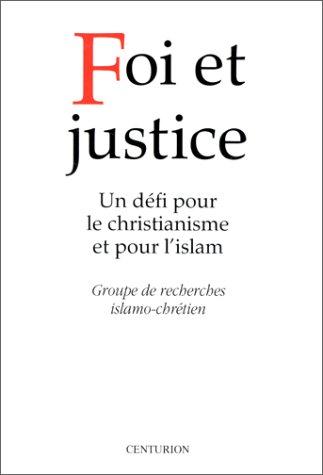 Foi et justice : un défi pour le christianisme et pour l'islam par Gric