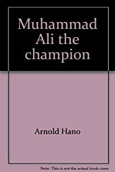 Muhammad Ali, the champion (Putnam sports shelf)