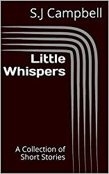Little Whispers: A Collection of Short Stories