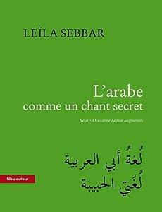 """Afficher """"L'arabe comme un chant secret"""""""
