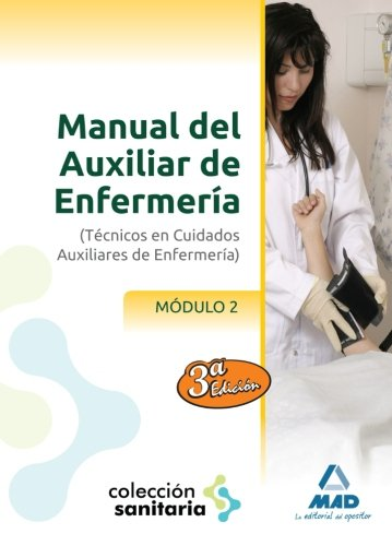 Manual Del Auxiliar De Enfermería. Módulo II (Sanitaria (mad))