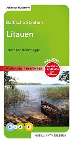 Litauen: Baltische Staaten (MOBIL & AKTIV ERLEBEN - Wohnmobil-Reiseführer/Touren und Insider-Tipps)