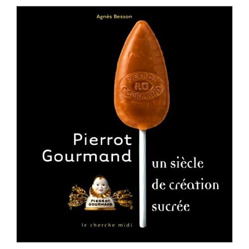 Pierrot Gourmand : Un siècle de création sucrée