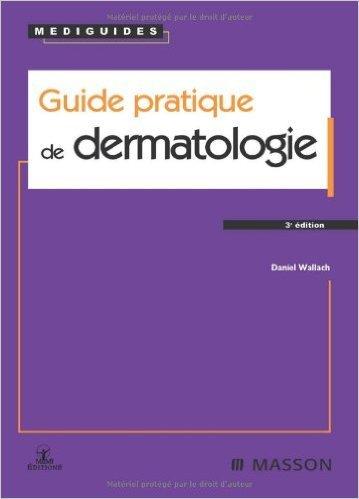 Guide pratique de dermatologie (Ancien prix éditeur : 38 euros) de Daniel Wallach,David Farhi ( 10 octobre 2007 )