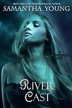River Cast (The Tale of Lunarmorte Book 2) (English Edition) di [Young, Samantha]