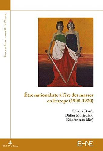 Être nationaliste à l'ère des masses en Europe (1900-1920) (PLG.HUMANITIES) por Olivier Dard
