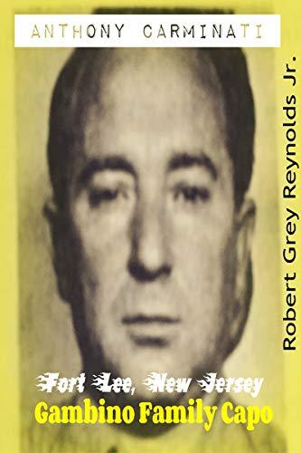 Anthony Carminati: Fort Lee, New Jersey Gambino Capo (English Edition)