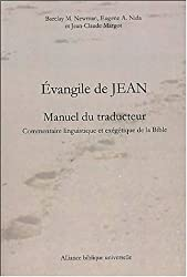 Evangile de Jean : Manuel du traducteur : Commentaire linguistique et exégétique de la Bible