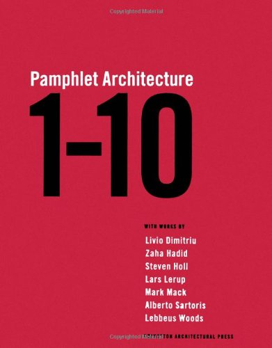 Pamphlet Architecture: Nos. 1-10