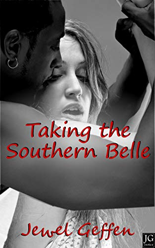 Taking the Southern Belle: An Erotic Interracial Romance (English Edition)