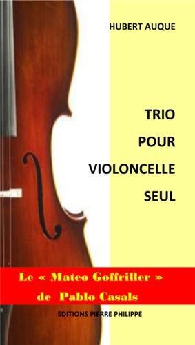 Trio pour violoncelle seul par Hubert Augue