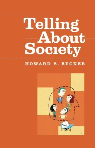 Telling About Society (Chicago Guides to Writing, Editing, and Publishing) by Howard S. Becker (2007-11-01)