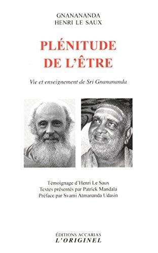 Plénitude de l'être par Srî Gnânânanda, Henri Le Saux