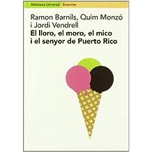 El lloro, el moro, el mico i el senyor de Puerto Rico.: Entrevistes amb Miquel Batllori, Albert Boadella,Maur M. Boix, Pere Calders, (Biblioteca universal Empúries)