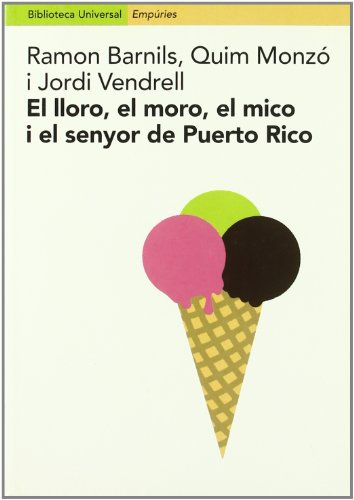 Portada del libro El lloro, el moro, el mico i el senyor de Puerto Rico.: Entrevistes amb Miquel Batllori, Albert Boadella,Maur M. Boix, Pere Calders, (Biblioteca universal Empúries)