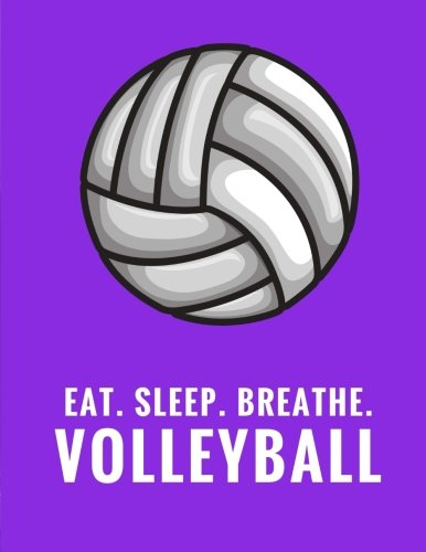 Eat. Sleep. Breathe. Volleyball: Composition Notebook for Volleyball Fans, 100 Lined Pages, Purple (Large, 8.5 x 11 in.) (Volleyball Notebook) por Star Power Publishing