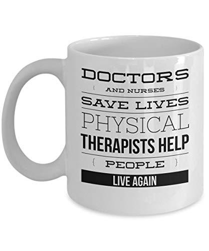 La mejor taza de fisioterapeuta - Ayuda a la gente a vivir de nuevo - Regalos para PT - Taza de café de cerámica blanca de 11 oz