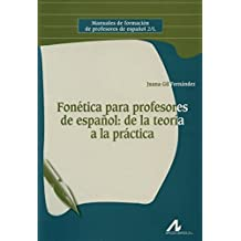 Fonética para profesores de español: de la teoría a la práctica (Manuales de formación de profesores de español 2/L)