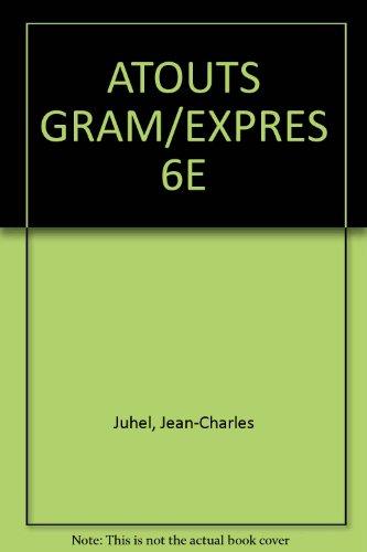 ATOUTS GRAM/EXPRES 6E par Jean-Charles Juhel