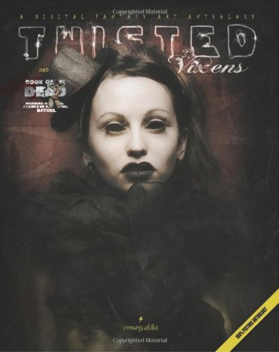 Twisted Vixens and Book of the Dead: A digital fantasy art anthology: Volume 1